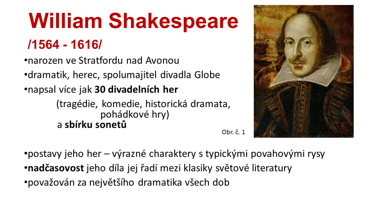 William Shakespeare /1564 - 1616/ narozen ve Stratfordu nad Avonou