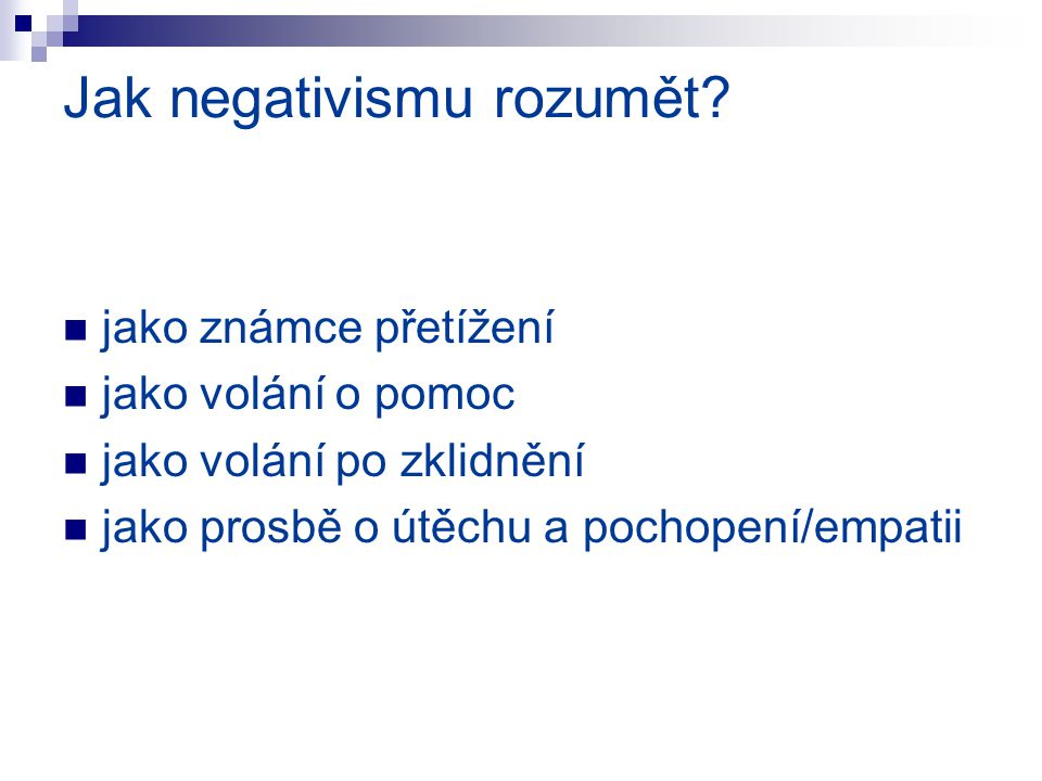Jak negativismu rozumět