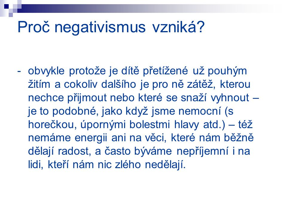 Proč negativismus vzniká