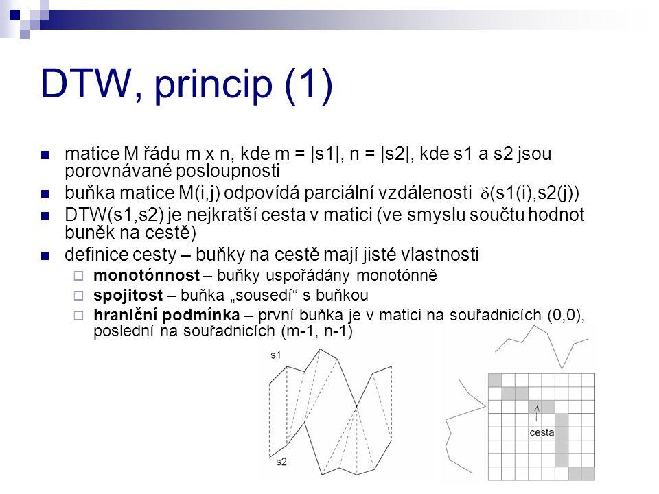 DTW, princip (1) matice M řádu m x n, kde m = |s1|, n = |s2|, kde s1 a s2 jsou porovnávané posloupnosti.