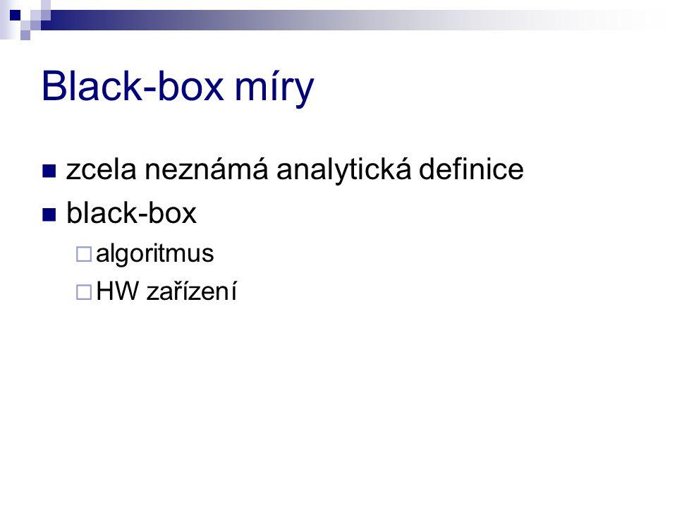 Black-box míry zcela neznámá analytická definice black-box algoritmus