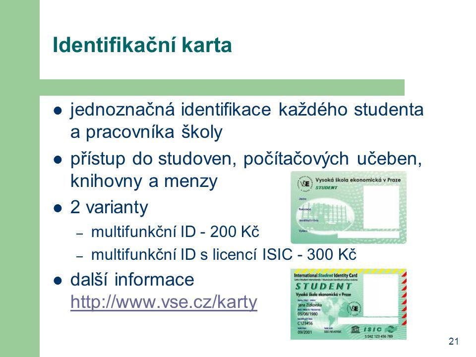 Identifikační karta jednoznačná identifikace každého studenta a pracovníka školy. přístup do studoven, počítačových učeben, knihovny a menzy.