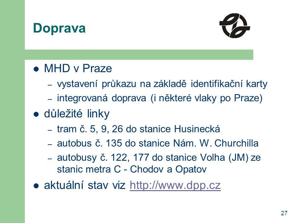Doprava MHD v Praze důležité linky aktuální stav viz http://www.dpp.cz