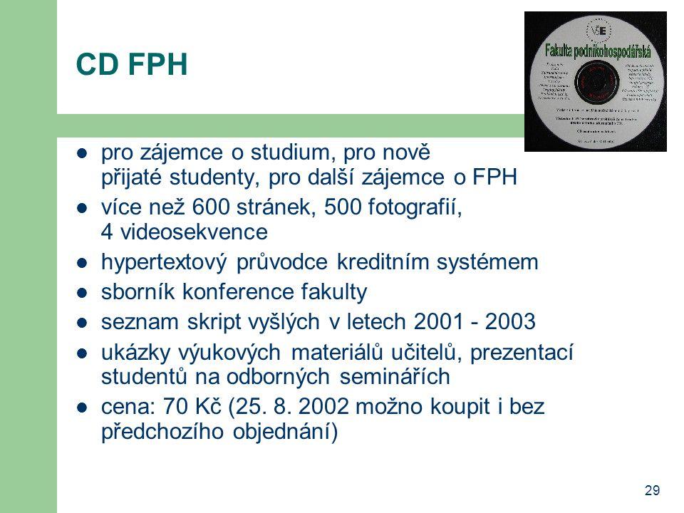 CD FPH pro zájemce o studium, pro nově přijaté studenty, pro další zájemce o FPH. více než 600 stránek, 500 fotografií, 4 videosekvence.