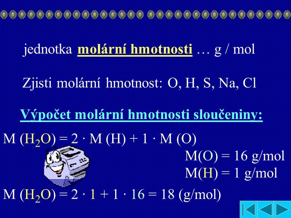 jednotka molární hmotnosti … g / mol
