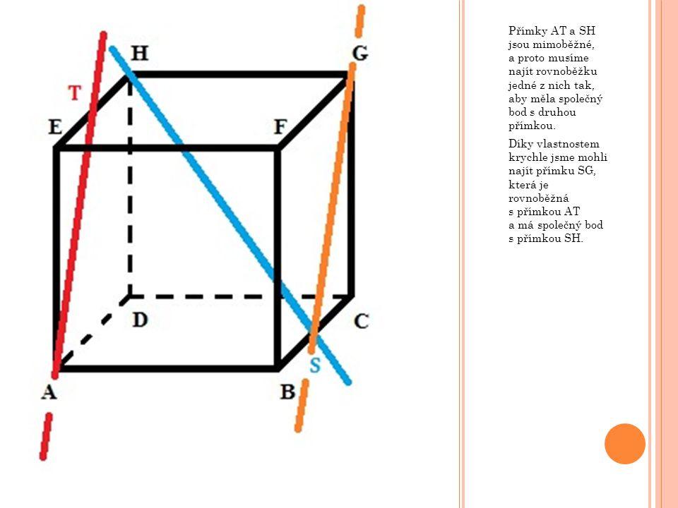 Přímky AT a SH jsou mimoběžné, a proto musíme najít rovnoběžku jedné z nich tak, aby měla společný bod s druhou přímkou.