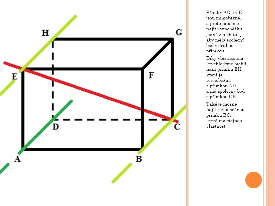 Přímky AD a CE jsou mimoběžné, a proto musíme najít rovnoběžku jedné z nich tak, aby měla společný bod s druhou přímkou.