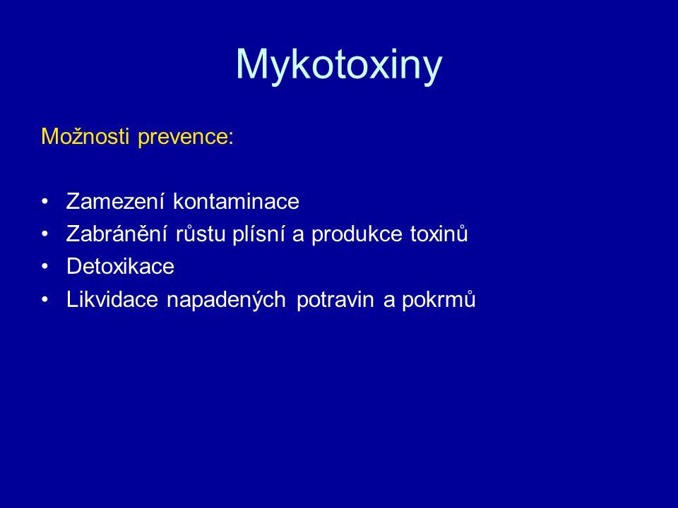 Mykotoxiny Možnosti prevence: Zamezení kontaminace