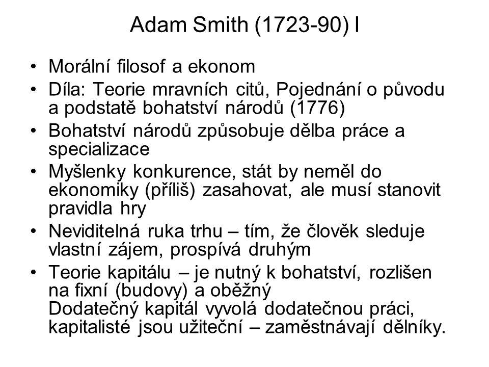 Adam Smith (1723-90) I Morální filosof a ekonom