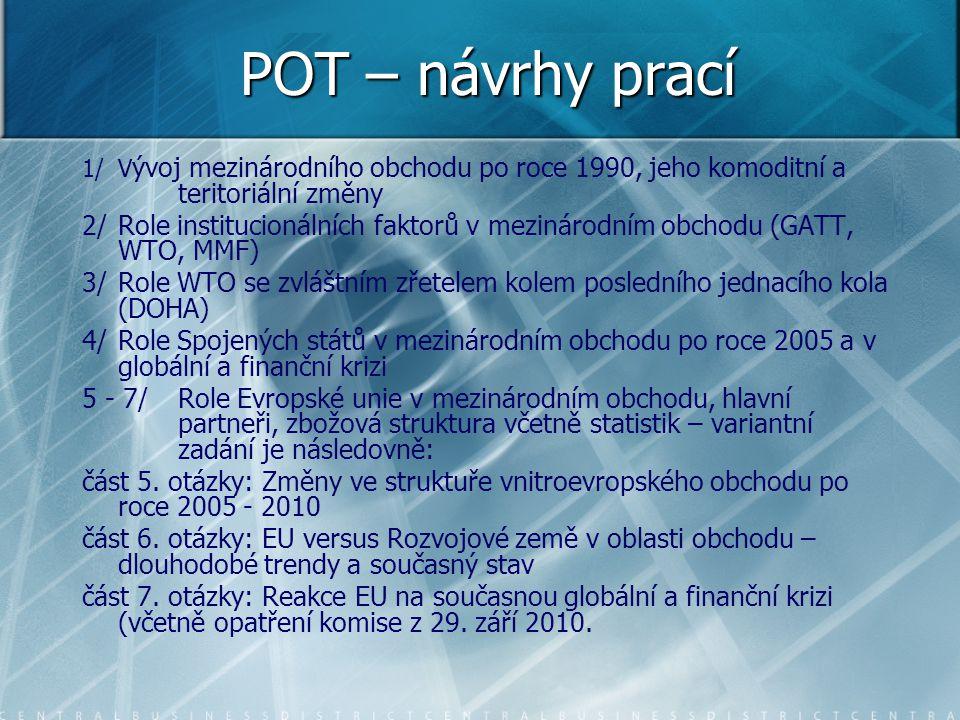 POT – návrhy prací 1/ Vývoj mezinárodního obchodu po roce 1990, jeho komoditní a teritoriální změny.
