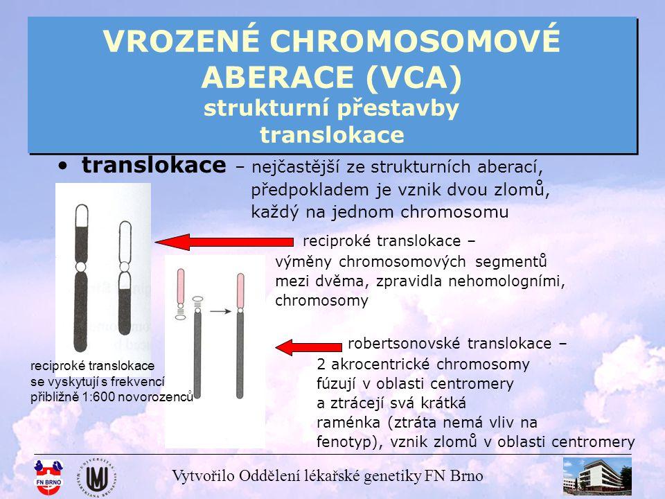 VROZENÉ CHROMOSOMOVÉ ABERACE (VCA) strukturní přestavby translokace