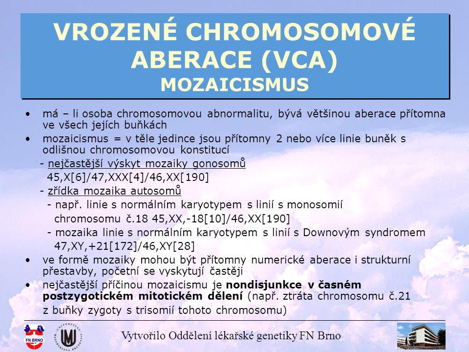VROZENÉ CHROMOSOMOVÉ ABERACE (VCA) MOZAICISMUS