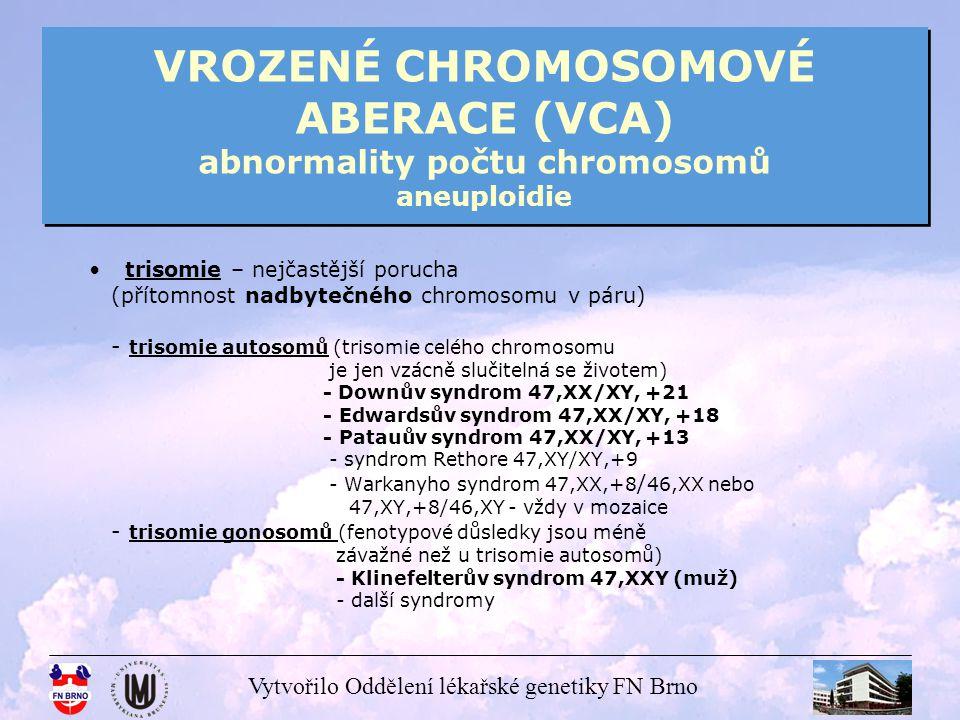 VROZENÉ CHROMOSOMOVÉ ABERACE (VCA) abnormality počtu chromosomů aneuploidie