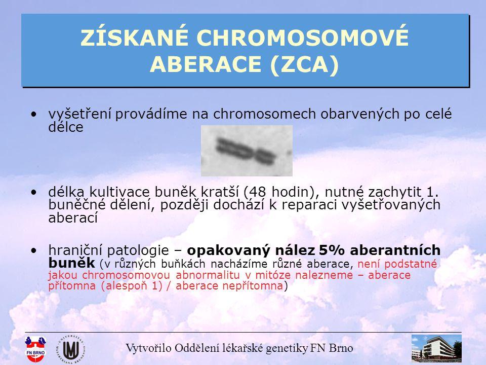 ZÍSKANÉ CHROMOSOMOVÉ ABERACE (ZCA)