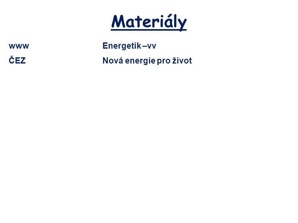 Materiály www Energetik –vv ČEZ Nová energie pro život