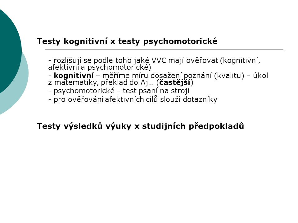 Testy kognitivní x testy psychomotorické