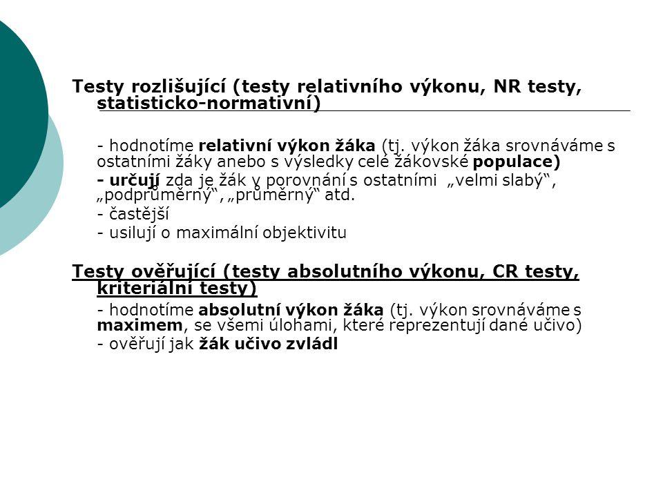 Testy rozlišující (testy relativního výkonu, NR testy, statisticko-normativní)