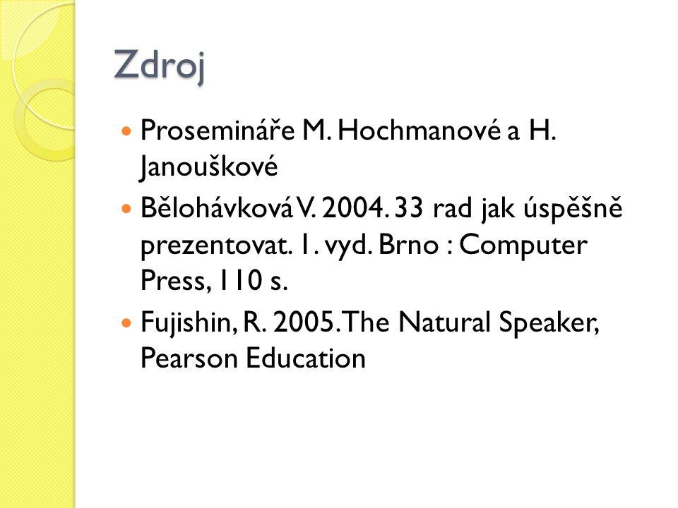 Zdroj Prosemináře M. Hochmanové a H. Janouškové