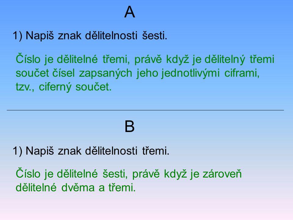 A B 1) Napiš znak dělitelnosti šesti.