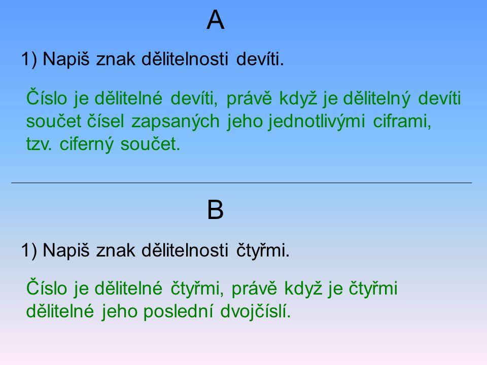 A B 1) Napiš znak dělitelnosti devíti.
