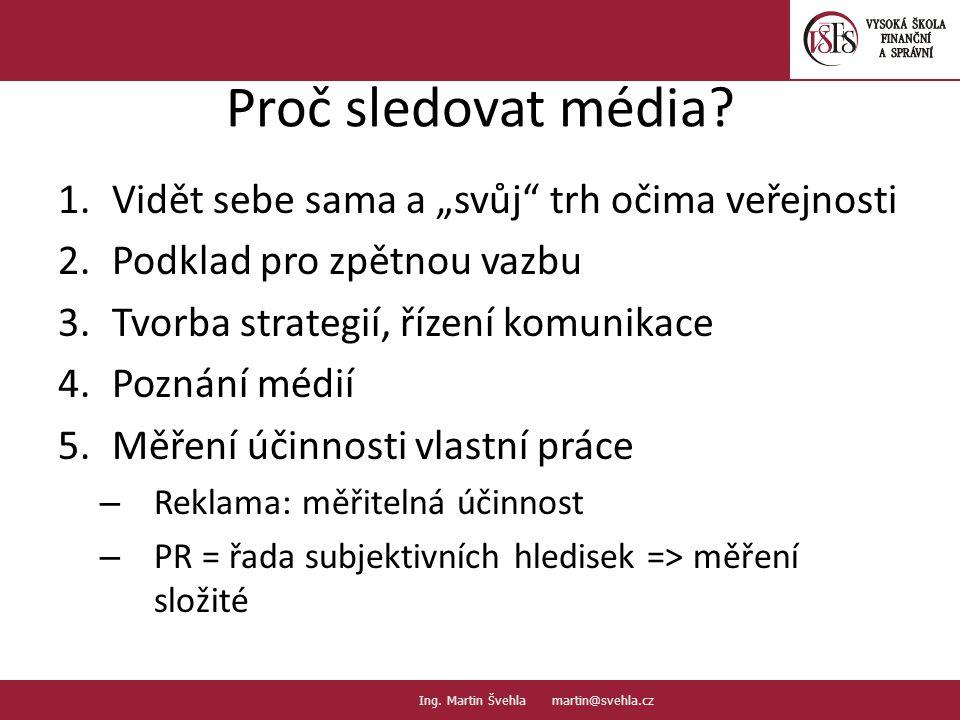 """Proč sledovat média Vidět sebe sama a """"svůj trh očima veřejnosti"""