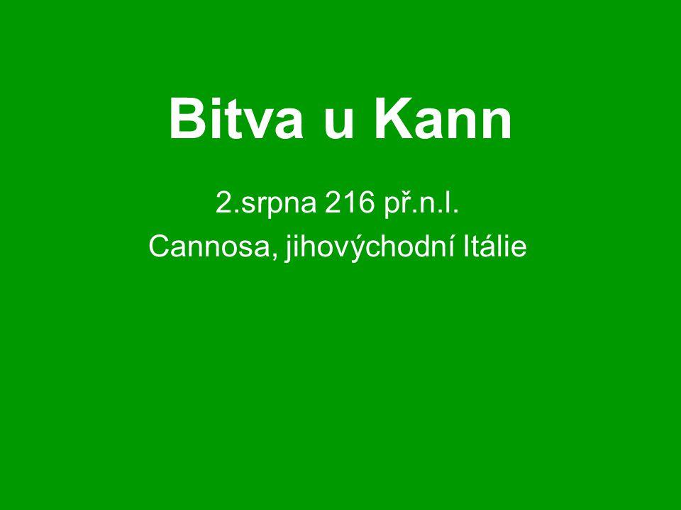 2.srpna 216 př.n.l. Cannosa, jihovýchodní Itálie