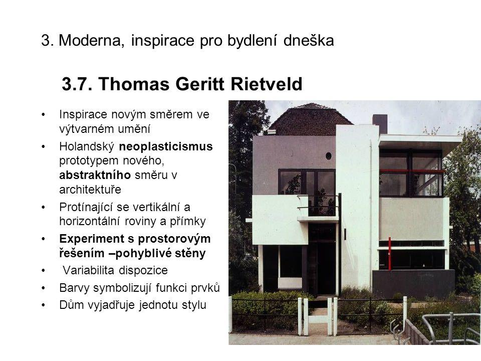 3. Moderna, inspirace pro bydlení dneška 3.7. Thomas Geritt Rietveld