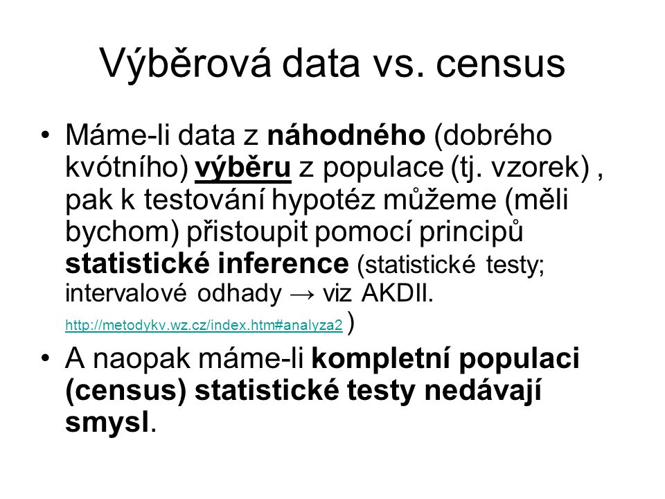 Výběrová data vs. census