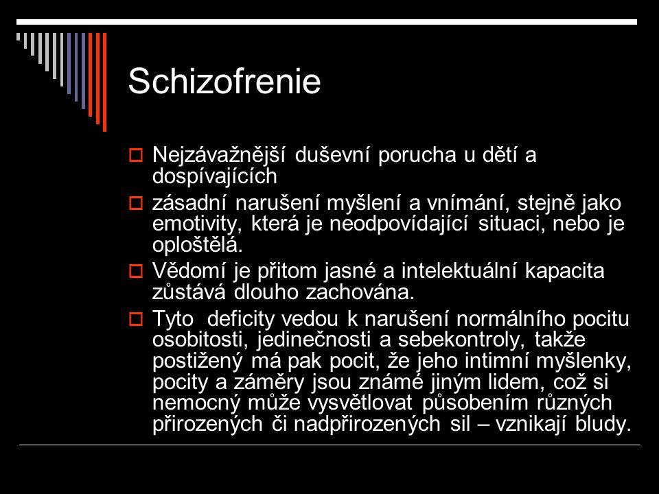 Schizofrenie Nejzávažnější duševní porucha u dětí a dospívajících