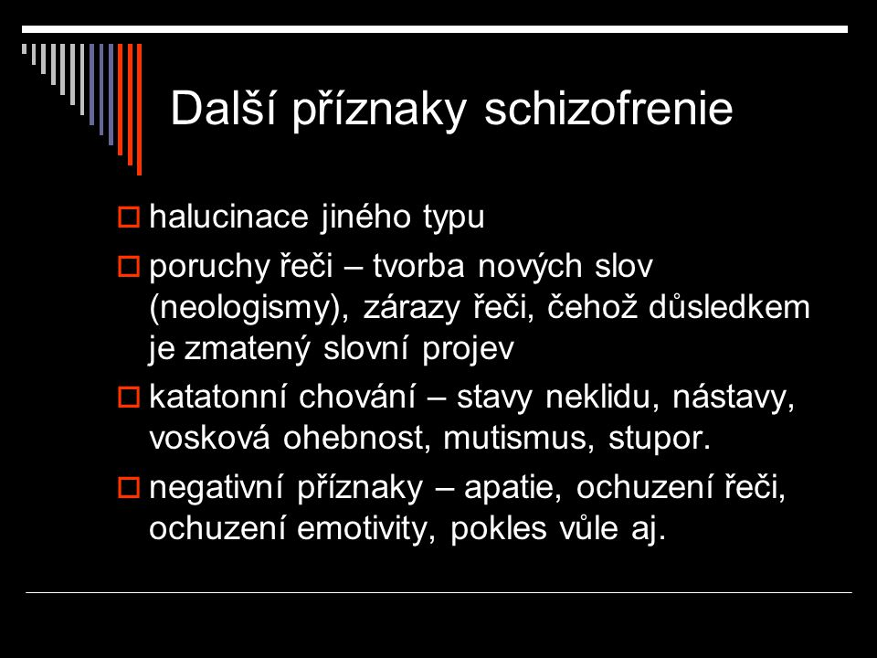 Další příznaky schizofrenie
