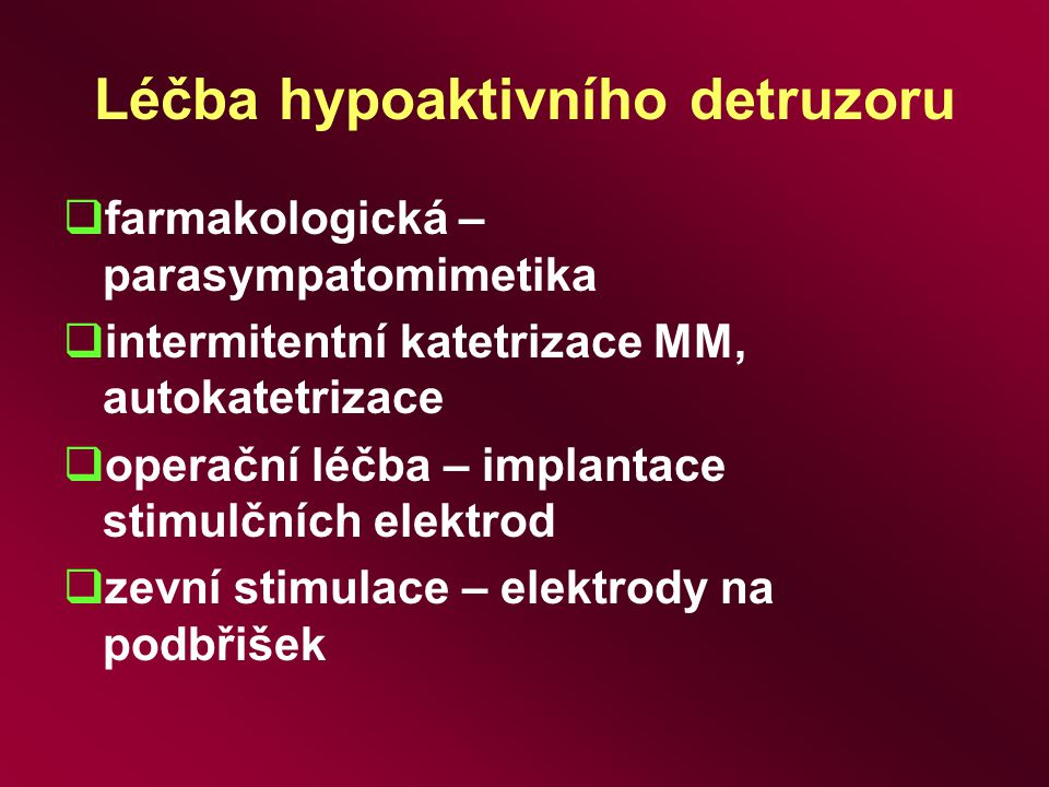 Léčba hypoaktivního detruzoru