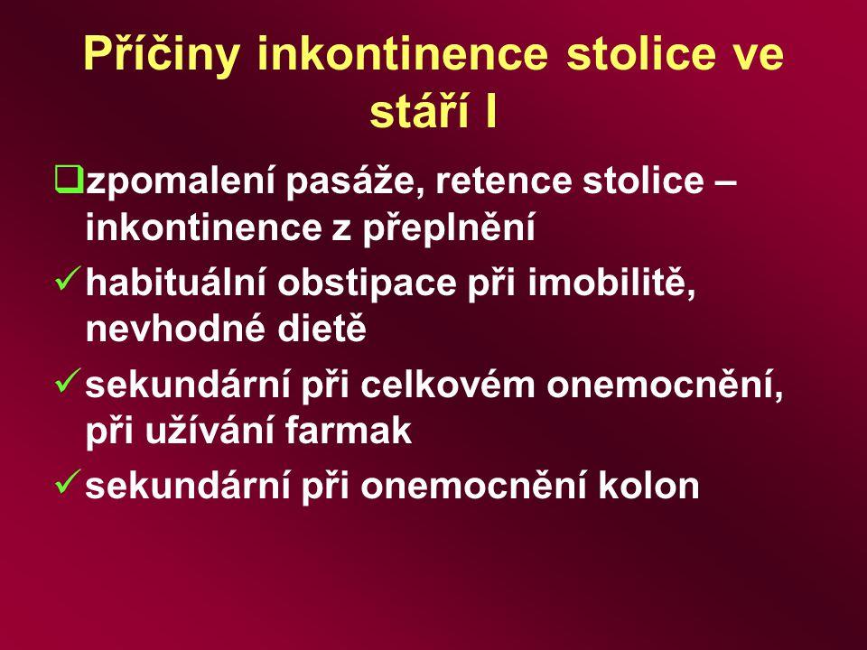 Příčiny inkontinence stolice ve stáří I