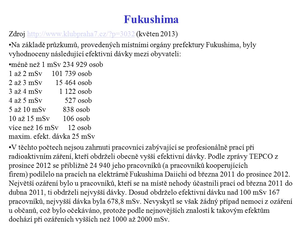 Fukushima Zdroj http://www.klubpraha7.cz/ p=3032 (květen 2013)