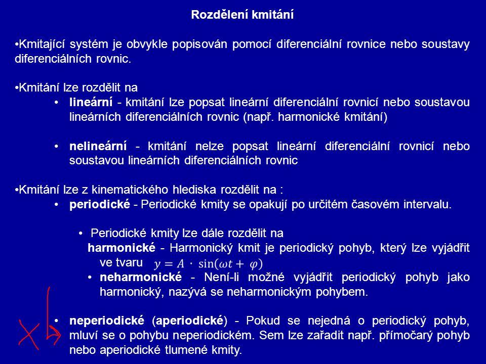 Rozdělení kmitání Kmitající systém je obvykle popisován pomocí diferenciální rovnice nebo soustavy diferenciálních rovnic.