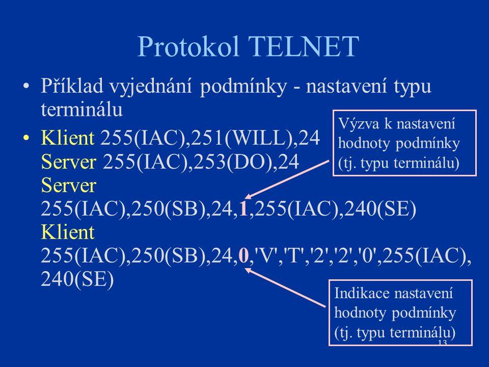 Protokol TELNET Příklad vyjednání podmínky - nastavení typu terminálu