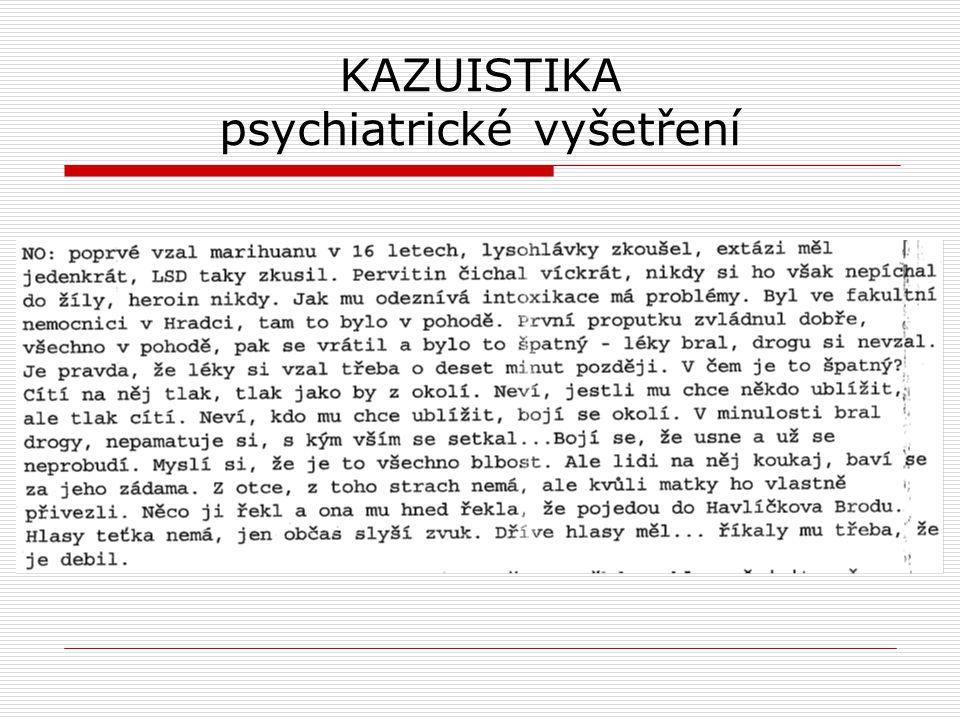 KAZUISTIKA psychiatrické vyšetření