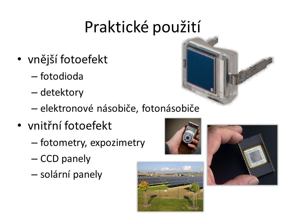Praktické použití vnější fotoefekt vnitřní fotoefekt fotodioda