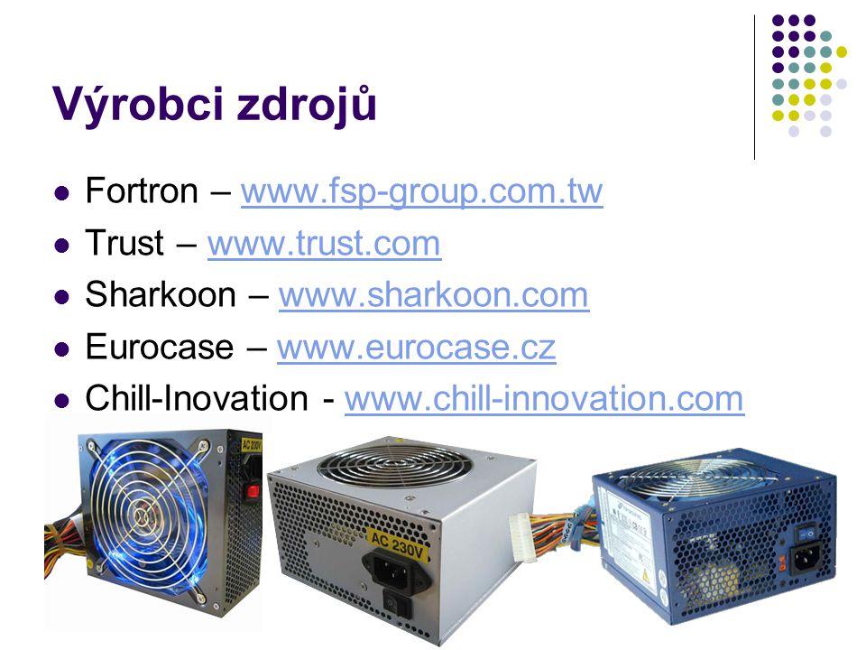 Výrobci zdrojů Fortron – www.fsp-group.com.tw Trust – www.trust.com