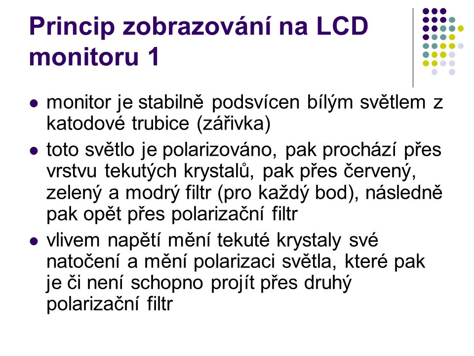 Princip zobrazování na LCD monitoru 1