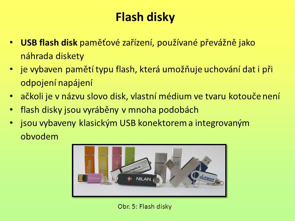 Flash disky USB flash disk paměťové zařízení, používané převážně jako náhrada diskety.