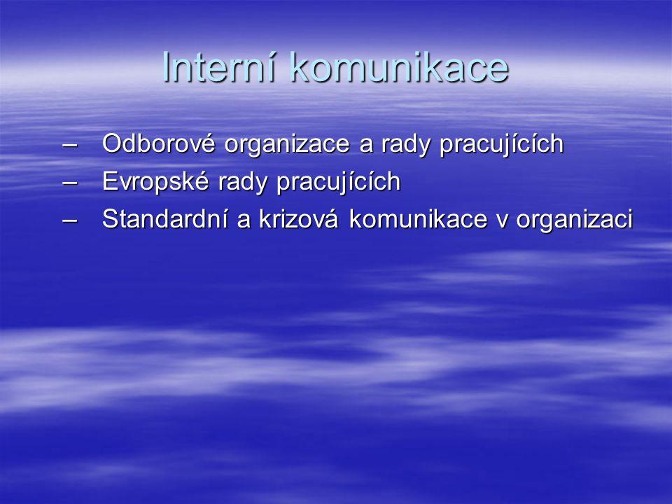 Interní komunikace Odborové organizace a rady pracujících