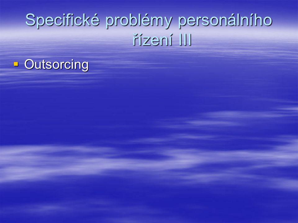 Specifické problémy personálního řízení III