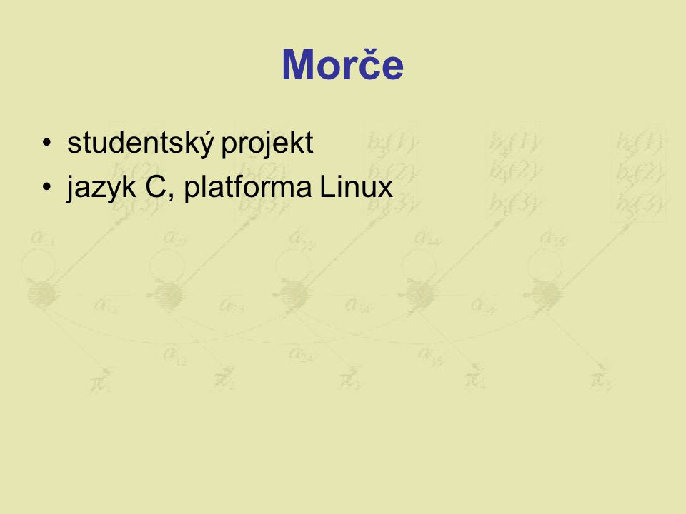 Morče studentský projekt jazyk C, platforma Linux