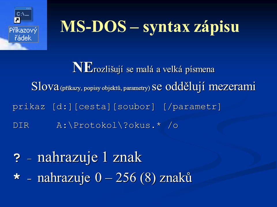 MS-DOS – syntax zápisu NErozlišují se malá a velká písmena