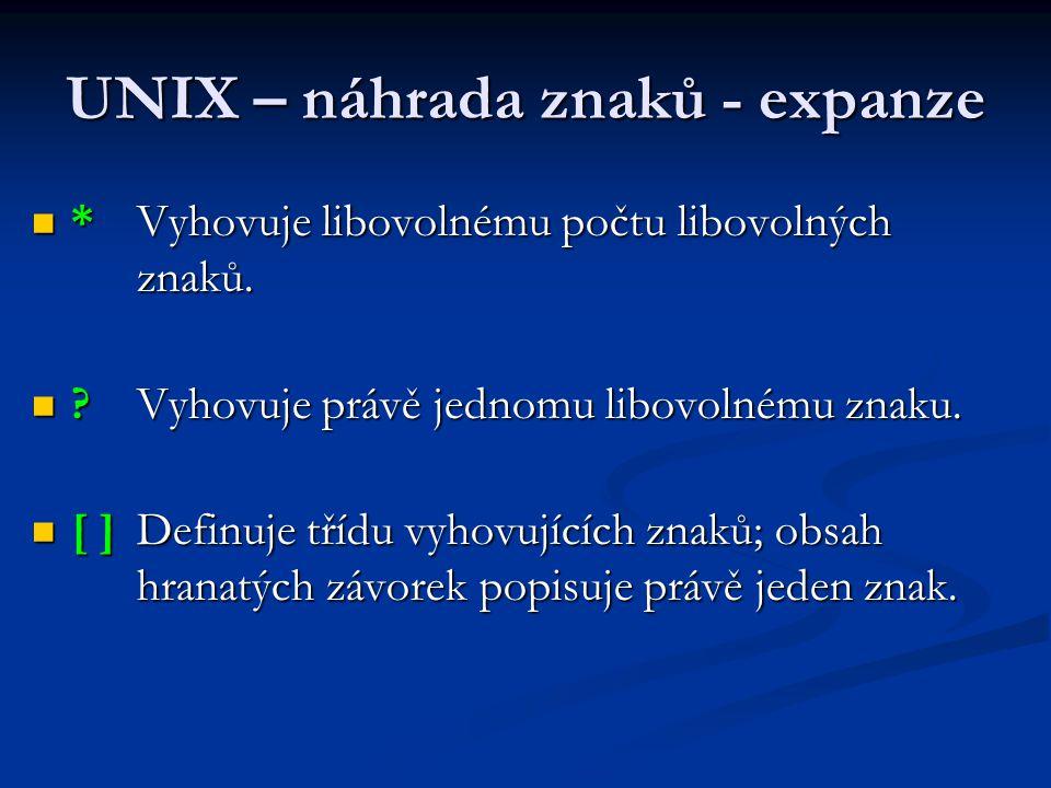 UNIX – náhrada znaků - expanze