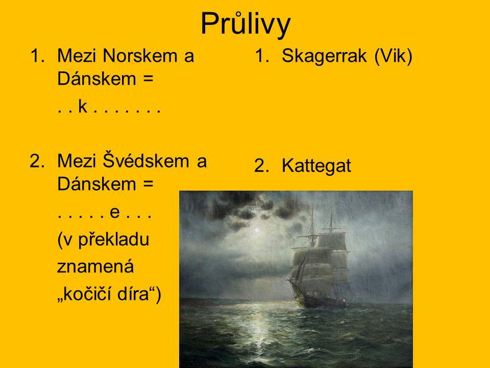 Průlivy Mezi Norskem a Dánskem = . . k . . . . . . .