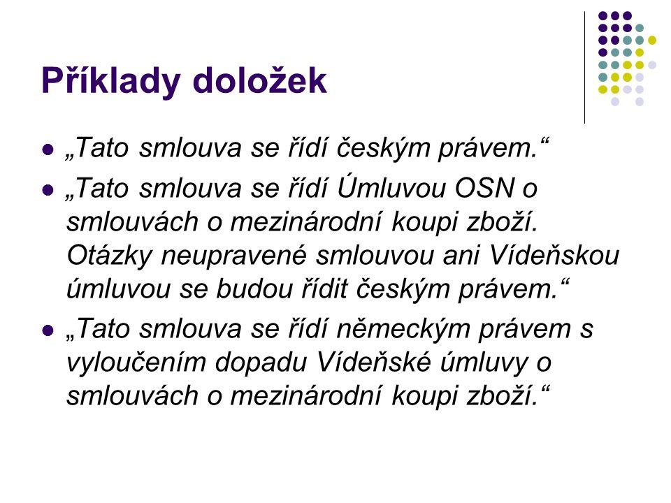 """Příklady doložek """"Tato smlouva se řídí českým právem."""