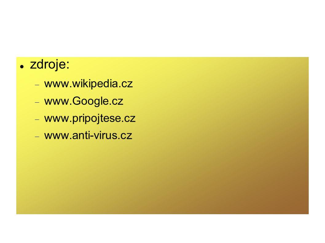 zdroje: www.wikipedia.cz www.Google.cz www.pripojtese.cz