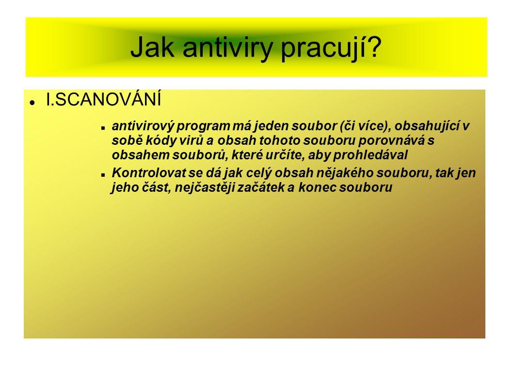 Jak antiviry pracují I.SCANOVÁNÍ