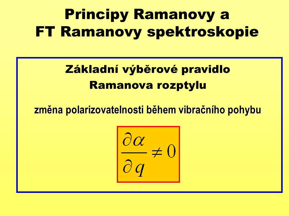 Principy Ramanovy a FT Ramanovy spektroskopie